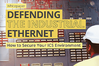 Defending Industrial Ethernet Securing Your ICS environment