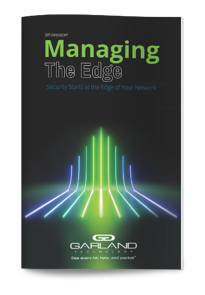 Managing the edge of your network effeciently