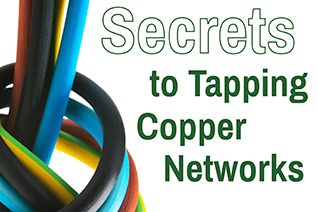 Tapping Copper Networks