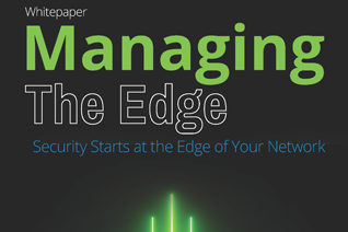 Managing the Edge of the Network