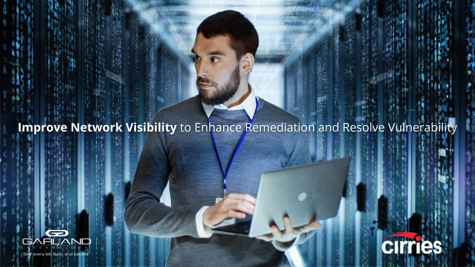 Improve Network Visibility to Enhance Remediation and Resolve Vulnerability