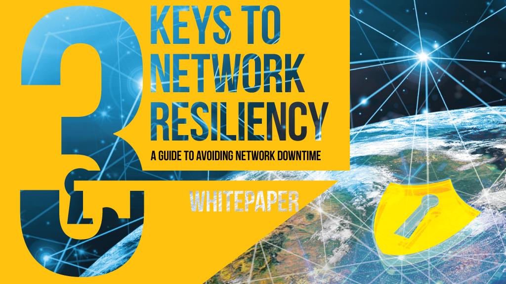 3 Keys to Network Resiliency